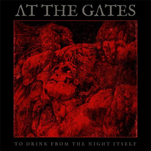 """At The Gates - """"To Drink From The Night Itself"""""""