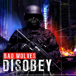 """Bad Wolves - """"Disobey"""""""